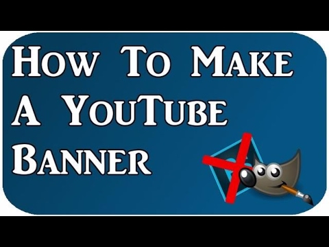 How to make a YouTube banner Without Photoshop! (Gimp)