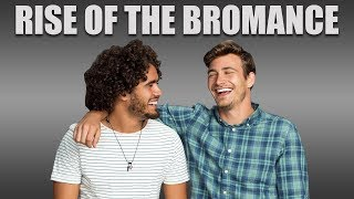 Rise of the bromance