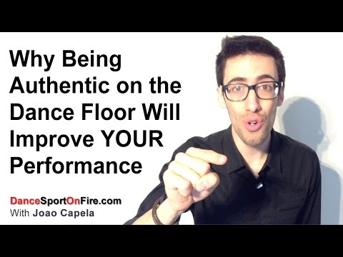 Why Being Authentic on the Dance Floor Will Improve Your Performance