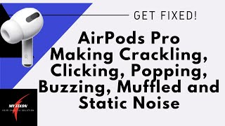 AirPods Pro Buzzing/Static Noise [FIXED]