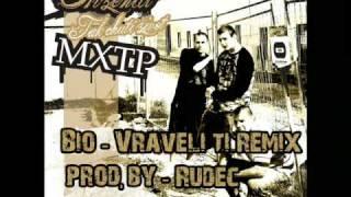 Bio - Vraveli Ti(rudec Remix)