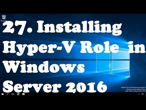 27. Install and Configure Hyper-V Role in Windows Server 2016