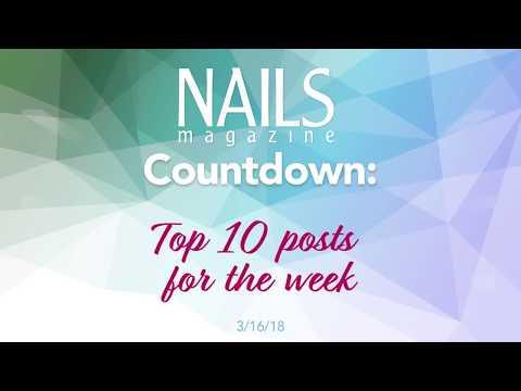 Top 10 Nail Stories This Week (3/16/18)