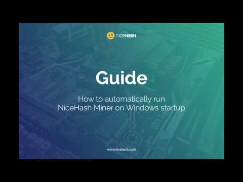 Guide: How to automatically run NiceHash Miner on Windows startup