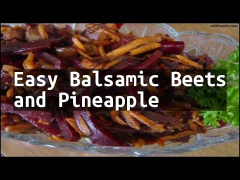 Recipe Easy Balsamic Beets and Pineapple