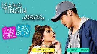 Ella Cruz and Julian Trono — Isang Tingin   Fan Girl, Fan Boy Theme Song [Official Lyric Video]