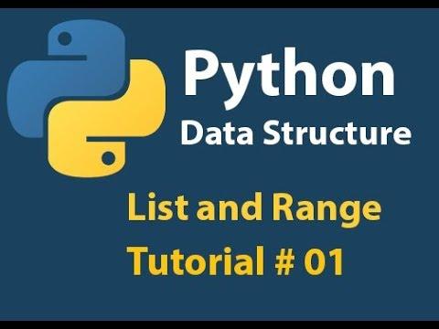 Python Data Structure: List and Range Tutorial# 01