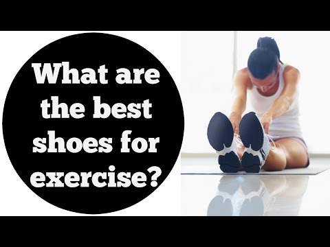 What are the best types of shoes for exercise?