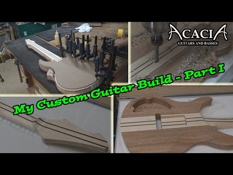 My Custom Guitar Build - Acacia Guitars - Part I