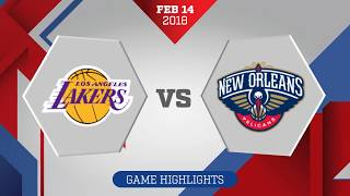 Los Angeles Lakers vs New Orleans Pelicans: February 14, 2018