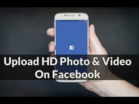 Facebook Par HD Photo and Video Upload Kaise Kare ?