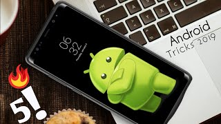 Top 5 Best Android Tricks 2019