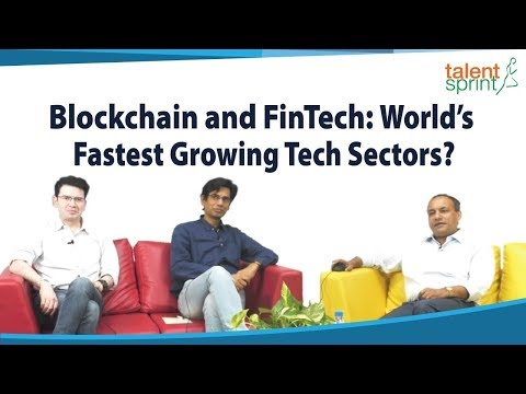 Blockchain and FinTech: World's Fastest Growing Tech Sectors?