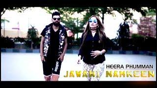 JAWANI NAMKEEN - OFFICIAL VIDEO - HEERA PHUMMAN (2017)