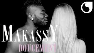 Makassy - Doucement OFFICIAL VIDEO