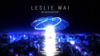 Leslie Wai - We Can Never Stop (Official Audio)