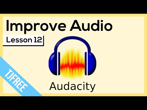 Audacity Lesson 12 - Remove Silence and Improve Audio