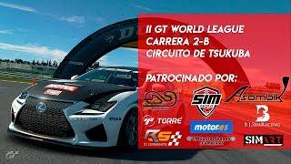 🏆 Ii Gt World League 🏆 Carrera 2 - B  | Circuito De Tsukuba | Gran Turismo Sport Ps4🔴