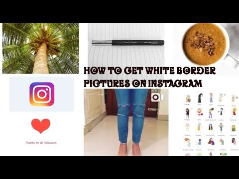 How To Get White Border Pictures On Instagram   Instagram Pictures Layout