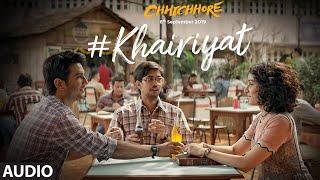 Full  Audio: Khairiyat | CHHICHHORE | Sushant, Shraddha | Pritam, Amitabh Bhattacharya