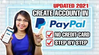 HOW TO CREATE PAYPAL ACCOUNT WITHOUT CREDIT CARD OR ANY BANK ACCOUNT 2021 | STEP BY STEP GUIDE