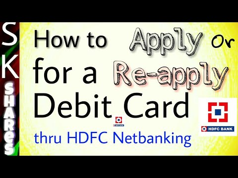How to Apply or re-apply for a new Debit card through HDFC Netbanking