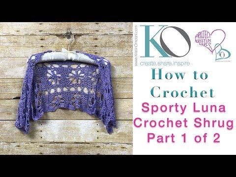 Sporty Luna Crochet Shrug Part 2 of 2 SLOWER FOR BEGINNERS