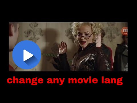 How to change Any English language movie to hindi in Android