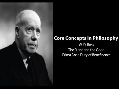 W.D. Ross on the Prima Facie Duty of Beneficence (The Right and the Good) - Philosophy Core Concepts