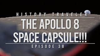 The Apollo 8 Space Capsule!!!   History Traveler Episode 38