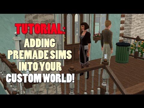 Tutorial: Adding Premade Sims to a custom world