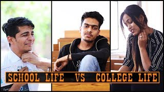 SCHOOL LIFE VS COLLEGE LIFE || Rachit Rojha