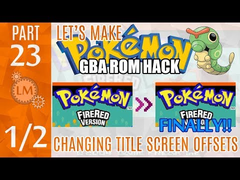 How To Make a Pokémon Rom Hack GBA Part 23 ⚙ Changing Title Screen Offsets SUCCESSFULLY!!!