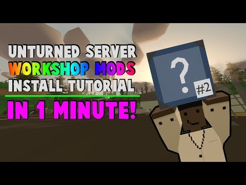 [Tutorial] EASY Install Workshop Mods for Unturned Server in 1 MIN!