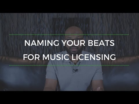 Naming Your Beats For Music Licensing