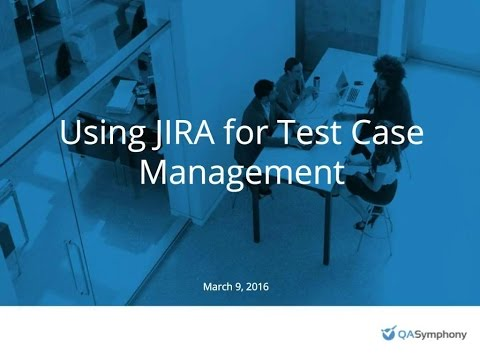 Using JIRA for Test Case Management