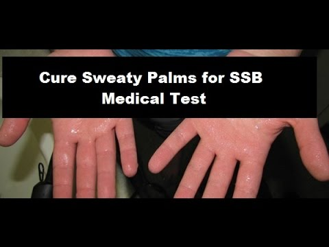 CURE SWEATY PALMS FOR SSB MEDICAL TEST ||