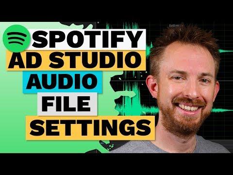 Spotify Ad Studio Audio File Settings