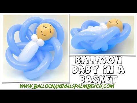 How To Make a Baby in a Basket Balloon - Balloon Animals Palm Beach