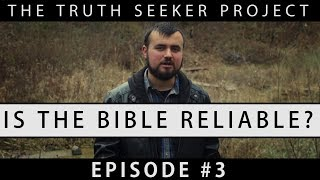 Is The Bible Reliable? | The Truth Seeker Project | Episode #3