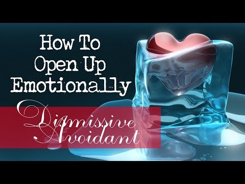 How To Open Up ❤ Healing Dismissive Avoidant Attachment Style
