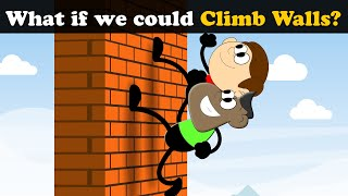 What if we could Climb Walls? + more videos | #aumsum #kids #science #education #whatif