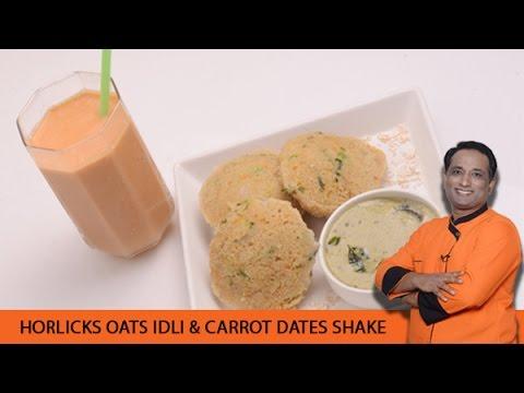 Oats Idli - Carrot Dates Shake with Horlicks Oats