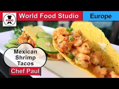 Mexican Shrimp Tacos - Chef Paul - World Food Studio