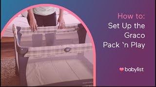 How to Set Up a Graco Pack 'n Play - Babylist