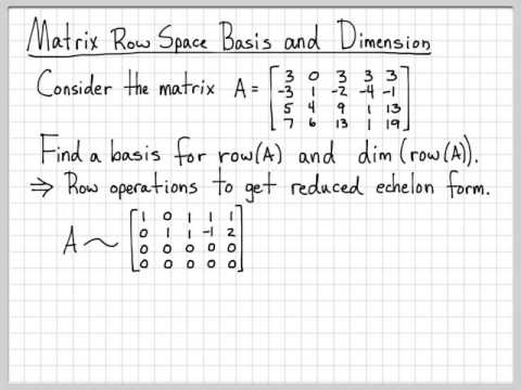 Linear Algebra Example Problems - Matrix Row Space Basis and Dimension