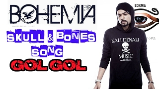 GOL GOL | SKULL AND BONES - THE FINAL CHAPTER | BOHEMIA