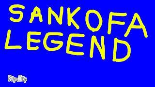 For Sankofa Legend
