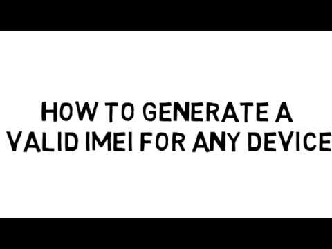 [How To] Generate A Valid IMEI of any Phone