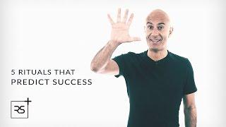 5 Rituals That Predict Success | Robin Sharma